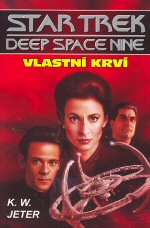 Jeter K.W.- Star Trek Deep Space Nine - Vlastní krví