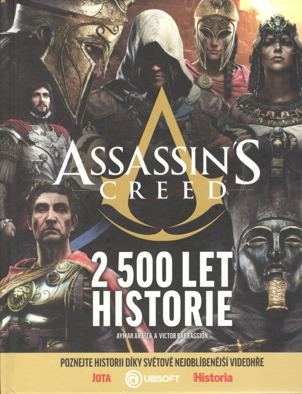 Araiza A.,Barragion V.,různí - Assassins Creed: 2500 let historie