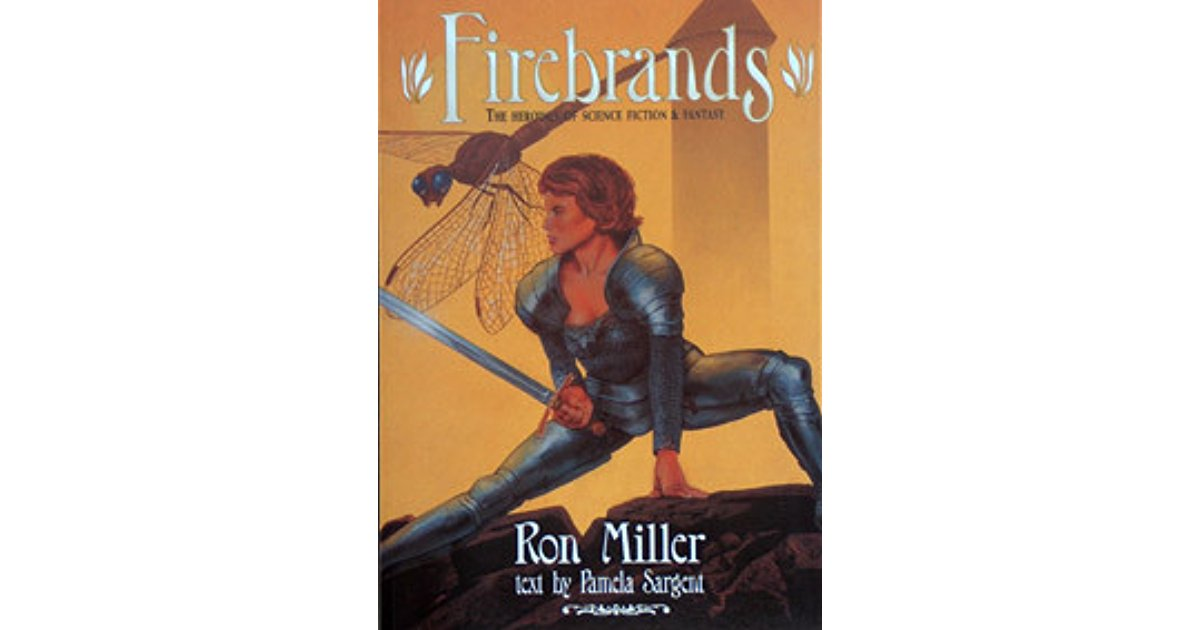 Ron Miller - Firebrands: The Heroines Of Science Fiction And Fantasy